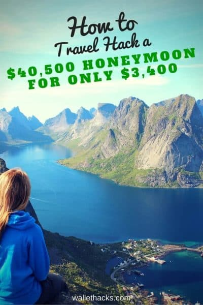 How to Travel Hack a $40,500 Honeymoon for just $3,400