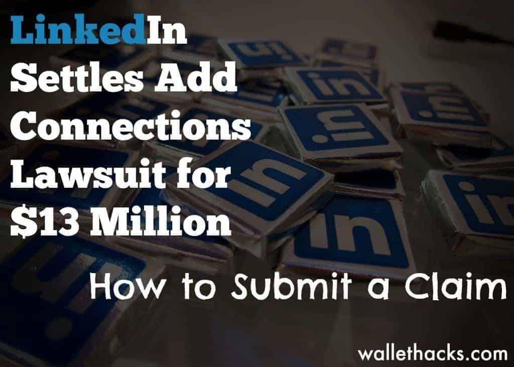 LinkedIn Add Connections Lawsuit Settlement - $13 Million Settlement