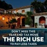 Don't forget this great year end tax strategy that rich people use to pay less taxes