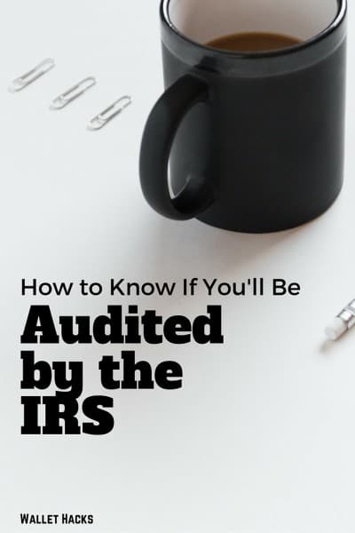 How To Know If The Irs Will Audit You Wallet Hacks