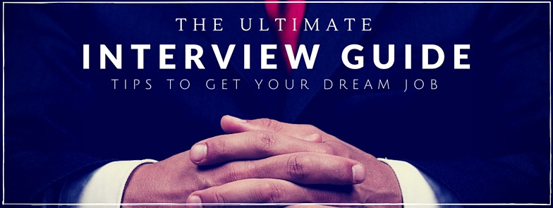 Ultimate Interview Guide: Tips to Get Your Dream Job