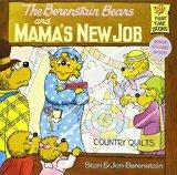 Berenstain Bears and Mamas New Job