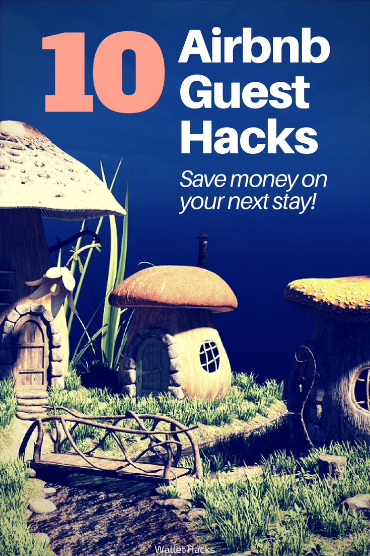 10 Airbnb Guest Hacks: Save $40+ on Your Next Stay