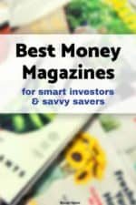 Want to know what magazines you should read to become a better investor and savvier steward of your money? We show you the list of the best personal finance and investing magazines available.