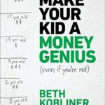 Book Review: Make Your Kid A Money Genius (Even If You're Not) by Beth Kobliner