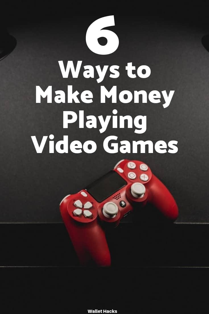 6 Ways to Make Money Playing Video Games