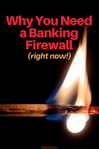 A banking firewall may one day save your financial life, or at least limit the damage of a breach. They're simple to set up and easy to maintain.