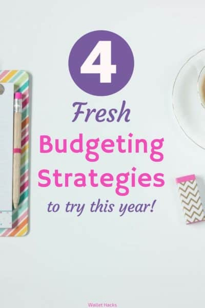 4 Different Budgeting Strategies to Try This Year