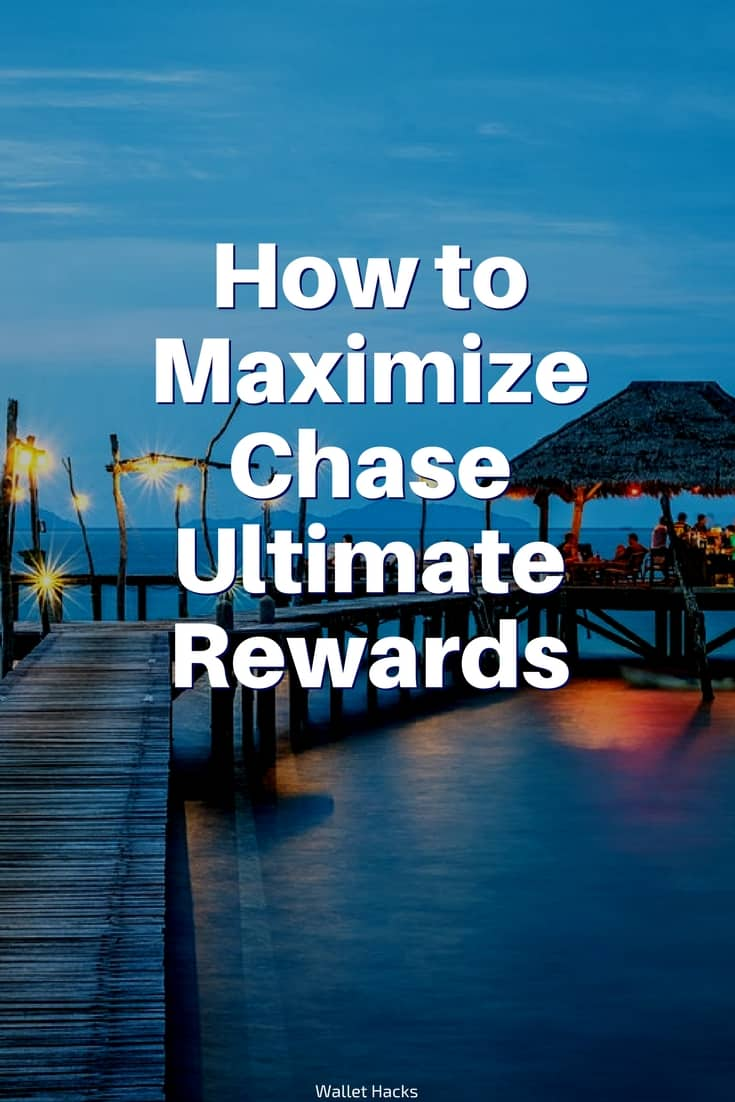 How to Maximize Chase Ultimate Rewards (2019)