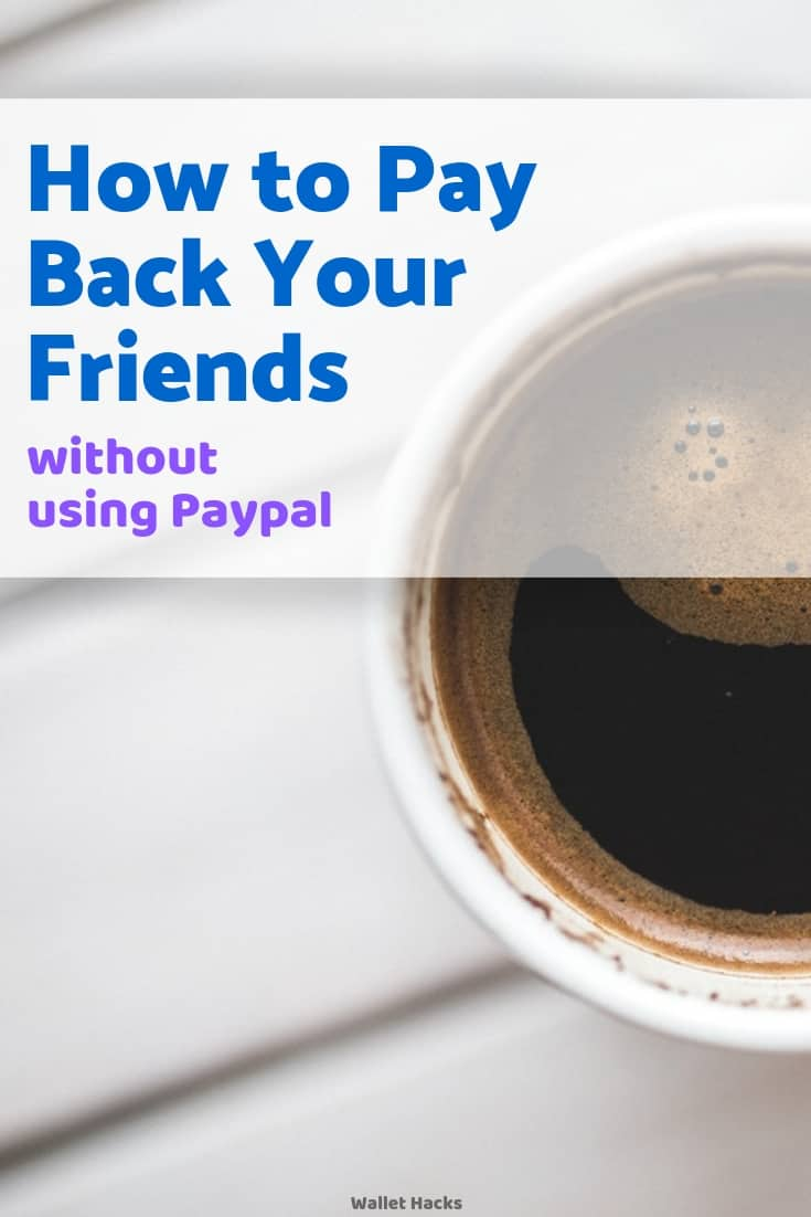 PayPal Alternatives: 7 Ways to Pay Back Your Friends