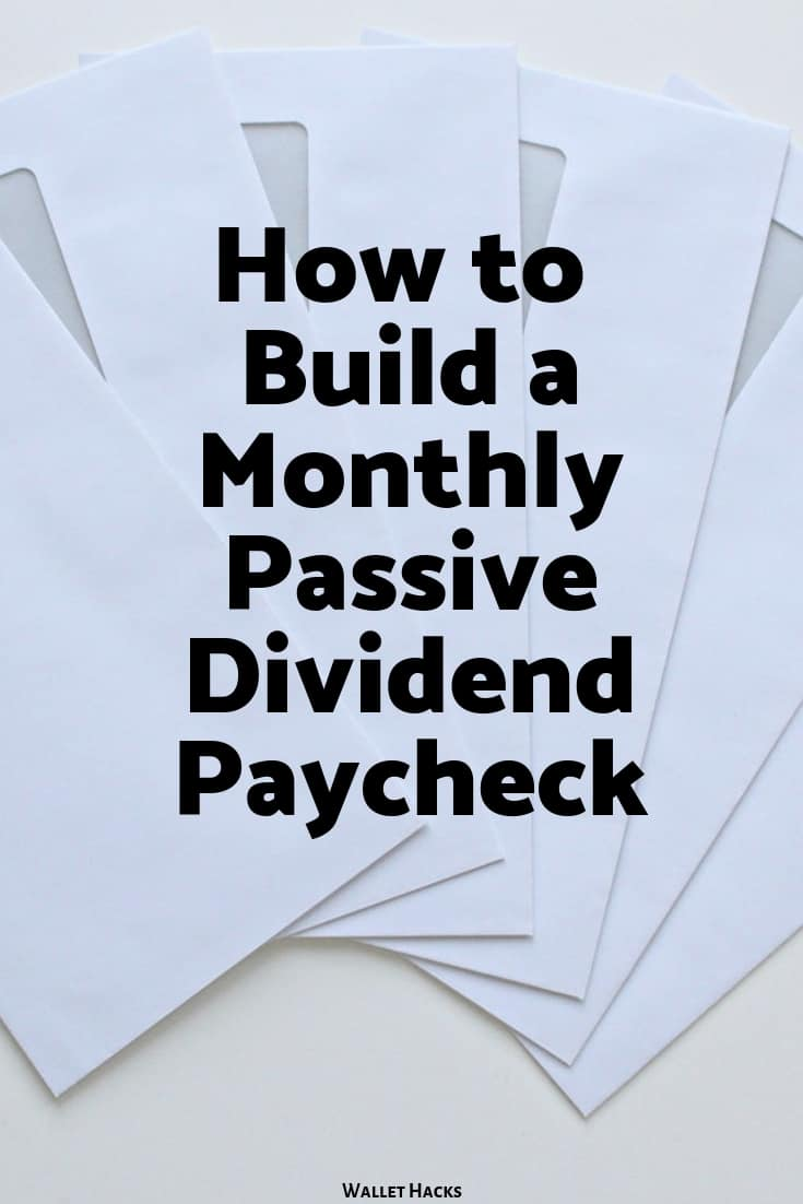 Build a Monthly Passive Dividend Paycheck with Dividend Stocks