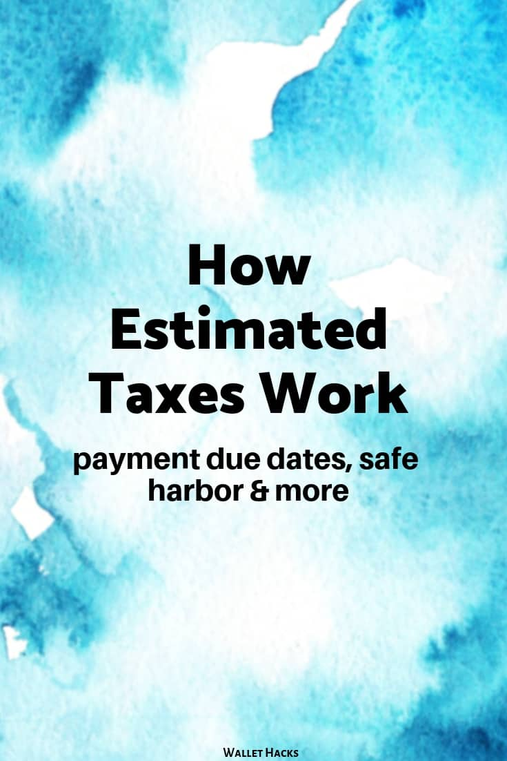 How Estimated Taxes Work, Safe Harbor Rule, and Due Dates (2019)