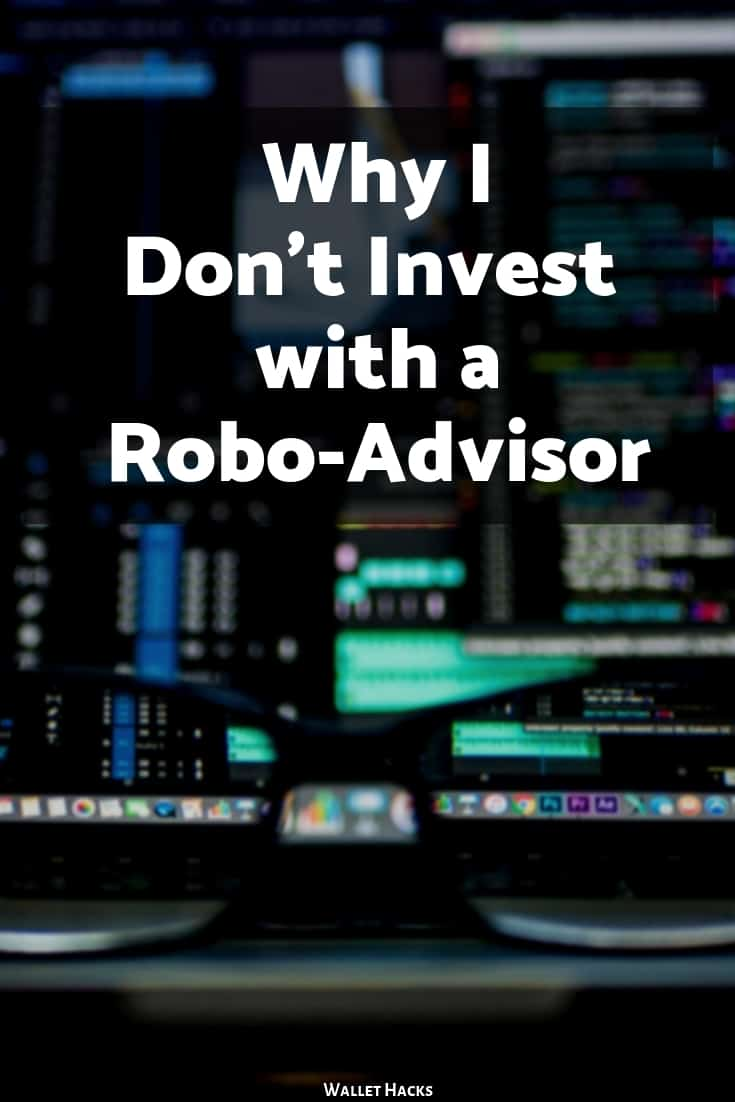 6 Reasons Why I Don't Invest with a Robo-Advisor