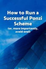 Ponzi schemes are pretty lucrative (for at least a little while), so learn how you can run a successful one today! (seriously: don't do it)