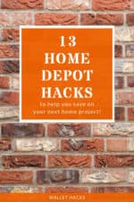 Want to save some money on your next trip to Home Depot? Read our list of the best hacks to save a few bucks!