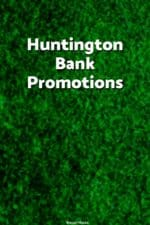 Huntington Bank is a regional bank with 1100+ branches and great checking account promtions - read all about how to get $150 or $200 for opening an account!