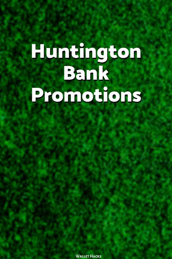Huntington Bank Promotions: $150, $200 Cash for New Checking