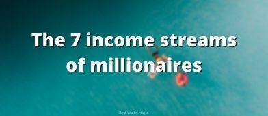 They say that millionaires have an average of 7 streams of income - I break it down and explain what that means and how you can do the exact same thing.