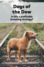 Have you heard of the Dogs of the Dow investing strategy? If not, learn what it is, how it has performed historically, and whether you should use it.