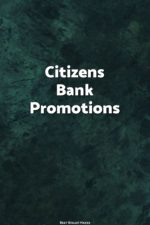 Are you looking for a new account promotion for Citizens Bank? We show how you can get hundreds of dollars by opening a simple One Deposit Checking account today!