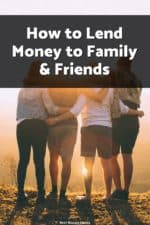 Lending money to family and friends can be tricky so if you must do it, here's the best way!