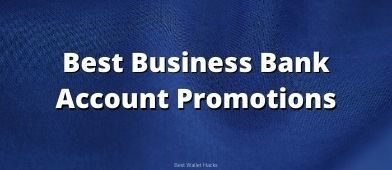 If you need a business bank account, you might want to see if there's one on our list of promotions that will pay you a nice bonus to sign up!