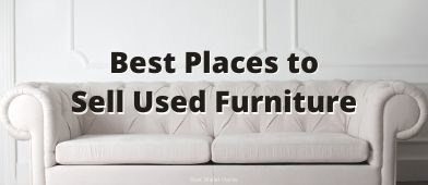 Are you looking to sell your used furniture? We list the best places to get top dollar for your well loved furniture.
