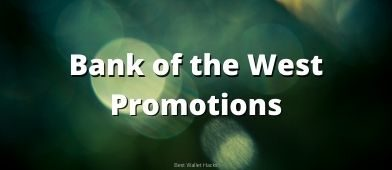 If you're thinking about opening an account at Bank of the West, check out the latest promotions and get free cash to satisfy a few simple conditions!