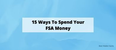 15 Ways to Spend Your FSA Money